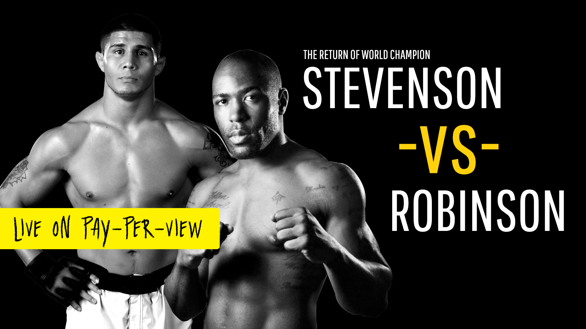 Stevenson vs Robinson, Live on Pay Per View